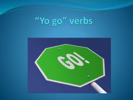 *Yo go* verbs