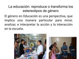La educación: reproduce o transforma los estereotipos de género