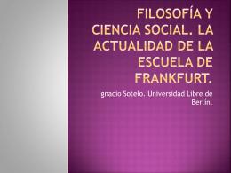 filosofía y ciencia social. la actualidad de la escuela de frankfurt.