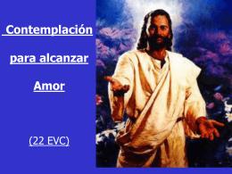 22 EVC – Contemplación para alcanzar Amor
