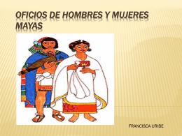07 MAYAS Rol hombres y mujeres – Fran Uribe