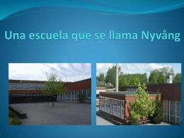 Una escuela que se llama Nyvång