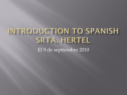 Introduction to Spanish Srta. Hertel