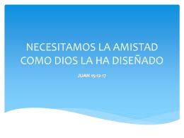 20140216 NECESITAMOS LA AMISTAD COMO DIOS LA HA