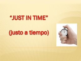"""JUST IN TIME"" (justo a tiempo)"