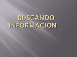 BUSCANDO INFORMACION