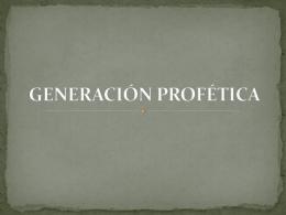 GENERACIÓN PROFÉTICA