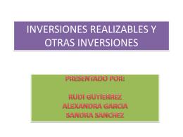 INVERSIONES REALIZABLES Y OTRAS INVERSIONES