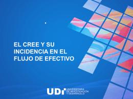 El CREE y su incidencia en el flujo de efectivo.