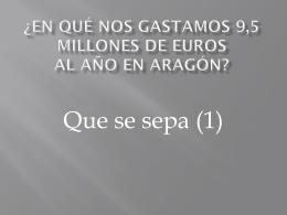 1. ¿en qué nos gastamos 9,5 millones de euros al año en aragón?