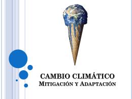 CAMBIO CLIMÁTICO Mitigación y Adaptación