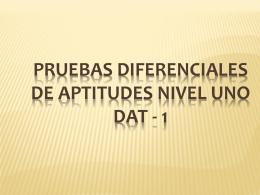 Pruebas Diferenciales de Aptitudes Nivel Uno DAT