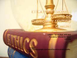 ETICA PROFESIONAL: un asunto de dignidad y sentido común