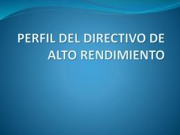 PERFIL DEL DIRECTIVO DE ALTO RENDIMIENTO