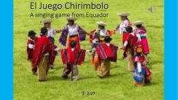 El Juego Chirimbolo A singing game from Equador