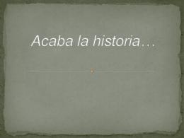 Acaba la historia*