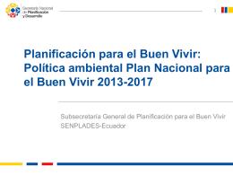 Política ambiental Plan Nacional para el Buen Vivir
