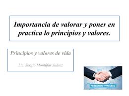 Importancia de valorar y poner en practica lo principios y valores.