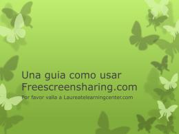 Una guia como usar Freescreensharing.com