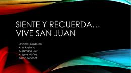 Siente y recuerda.. vive San Juan