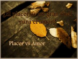 Placer vs Amor - lenguaje 1° A