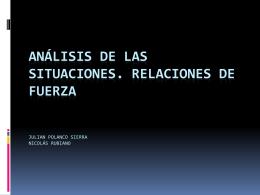 Análisis de las situaciones. Relaciones de fuerza