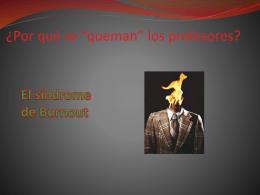 ¿Por qué se *queman* los profesores?