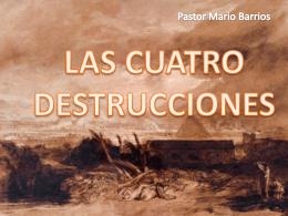LAS CUATRO DESTRUCCIONES