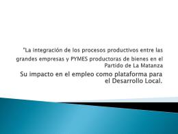 """""""La integración de los procesos productivos entre las grandes"""