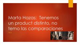 Marta Hazas: Tenemos un product distinto, no temo las