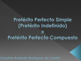 Pretérito Perfecto Simple (Pretérito Indefinido) x Pretérito Perfecto