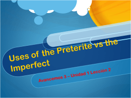 Uses of the Preterite vs the Imperfect