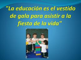 """""""La educación es el vestido de gala para asistir a"""