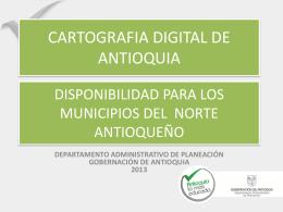 cartografia digital de antioquia-disponibilidad para los municipios