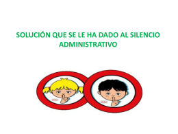 SOLUCION QUE SE LE HA DADO AL SILENCIO ADMINISTRATIVO