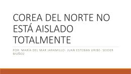 COREA DEL NORTE NO ESTÁ AISLADO TOTALMENTE