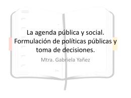 La agenda pública y social. Formulación de políticas públicas y