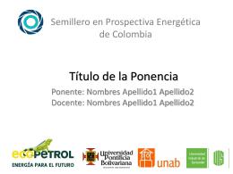 Presentación de PowerPoint - Semillero en Prospectiva Energética