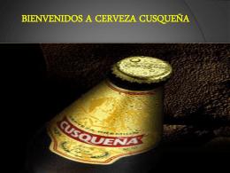 BIENVENIDOS A CERVEZA CUSQUEÑA