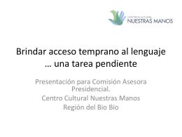 Brindar acceso temprano al lenguaje * una tarea pendiente