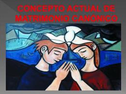 CONCEPTO ACTUAL DE MATRIMONIO CANONICO