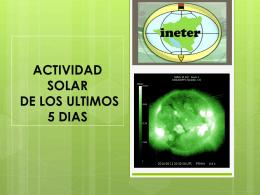 ACTIVIDAD SOLAR DE LOS ULTIMOS 5 DIAS