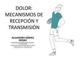 DOLOR: MECANISMOS DE RECEPCIÓN Y TRANSMISIÓN