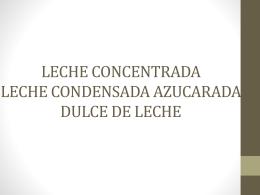 LECHE CONCENTRADA LECHE CONDENSADA DULCE DE LECHE