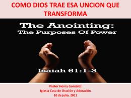 COMO DIOS TRAE ESA UNCION QUE TRANSFORMA