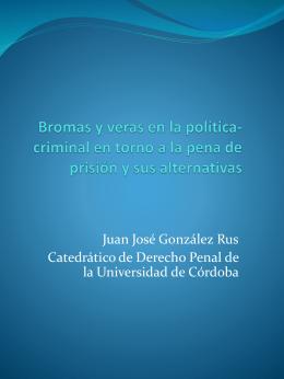 Bromas y veras en la política-criminal en torno a la pena de prisión y