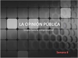 la opinión pública semana 8
