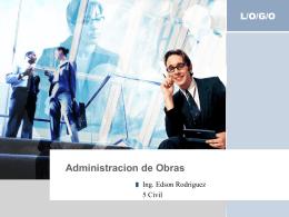 Administracion de Obras - Ing. Edson Rodríguez Solórzano
