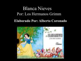 Blanca Nieves Por: Los Hermanos Grimm
