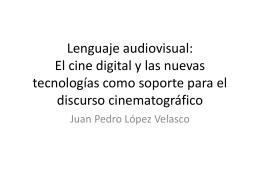 Lenguaje audiovisual: El cine digital y las nuevas
